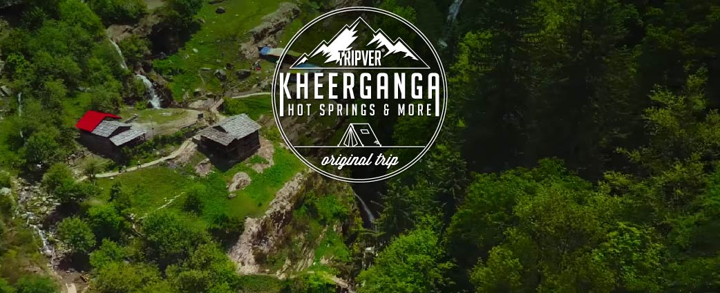 Kheerganga & Kasol